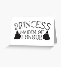 Princess maiden of honour (awesome princesses bridesmaid wedding gift) Greeting Card