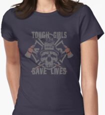 Tough Girls, Save Lives - Firefighter T-Shirt T-Shirt
