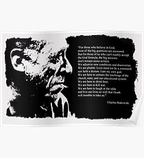 Charles BUKOWSKI - faith quote Poster