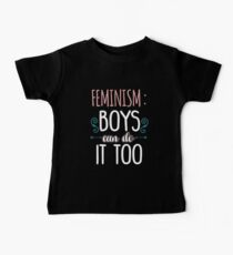 Feminism Boys Can Do It Too Baby T-Shirt