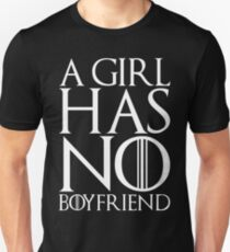 A girl has no boyfriend T-Shirt