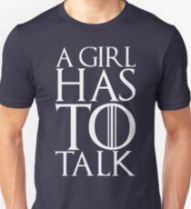 A girl has to talk Unisex T-Shirt