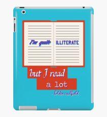 I'm Quite Illiterate iPad Case/Skin