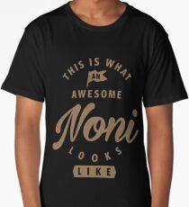Awesome Noni Looks Like Long T-Shirt