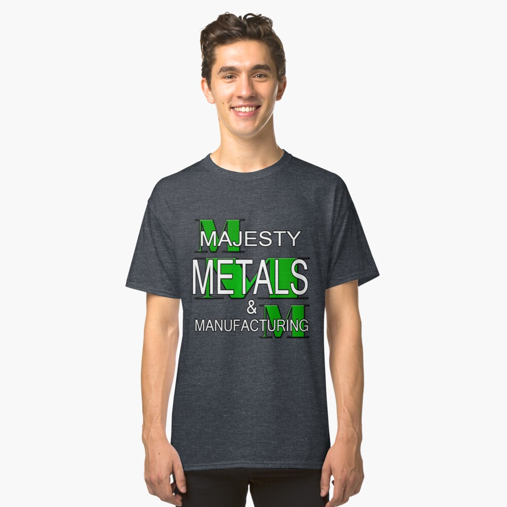 Majesty Metals & Manufacturing Classic T-Shirt