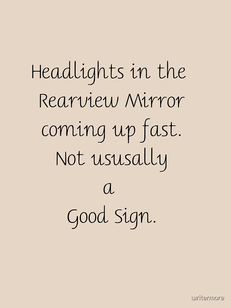Story Starter: Headlights-Rearview-Sign by writermore