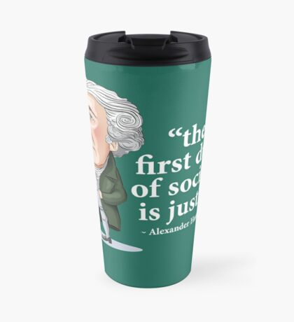 "Alexander Hamilton ""...the first duty of society is justice."" Travel Mug"