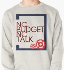 No Budget - No Talk Pullover