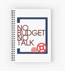 No Budget - No Talk Spiral Notebook
