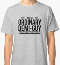 Just an Ordinary Demi Guy Classic T-Shirt