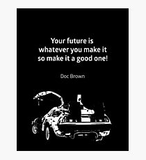 Back to the Future Doc Brown Quote 80s poster Photographic Print