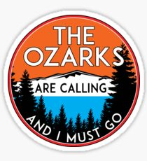 THE OZARKS ARE CALLING AND I MUST GO MOUNTAINS MOUNTAIN ARKANSAS MISSOURI OKLAHOMA Sticker