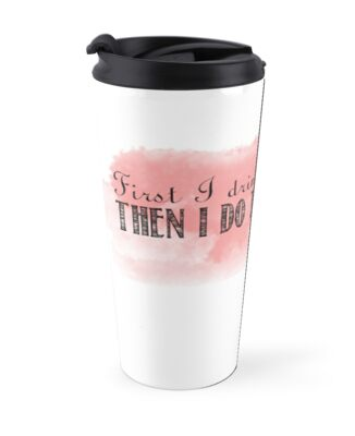 Gilmore Girls First I Drink The Coffee Then I Do The Things