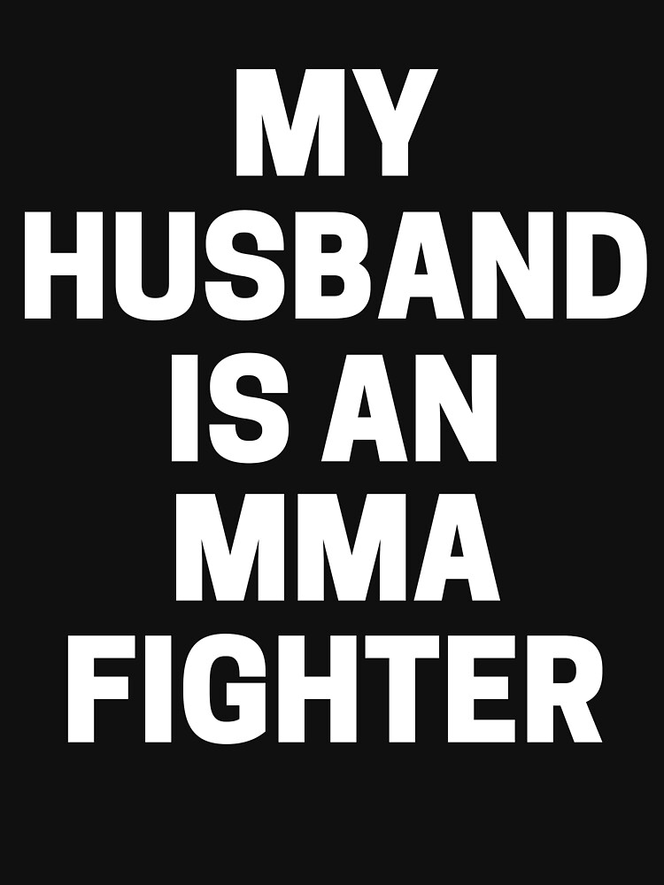 My Husband Is An MMA Fighter T-Shirt by Bokrok