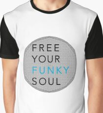 Free Your Funky Soul Graphic T-Shirt