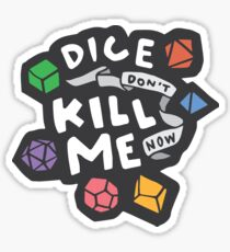 Dice Don't Kill Me Now - Wildflower Sticker