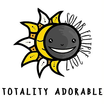 Solar Eclipse 2017 Shirt - Totality Adorable - August 21, 2017 - White by dustofwings