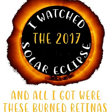 I Watched the 2017 Solar Eclipse & All I Got Were These Burned Retinas by boofandeddy