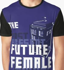The Past-Present-Future Is Female (TARDIS) Graphic T-Shirt
