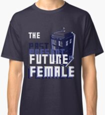 The Past-Present-Future Is Female (TARDIS) Classic T-Shirt