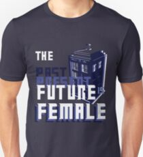 The Past-Present-Future Is Female (TARDIS) Unisex T-Shirt