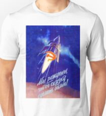 We were born to make the fairy tale come true, Soviet propaganda poster T-Shirt