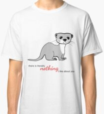 Otter literally dislikes you Classic T-Shirt