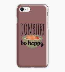 Donburi, be happy! iPhone Case/Skin