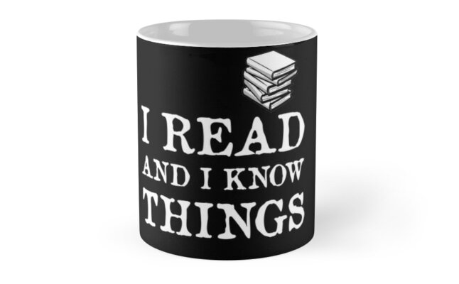 I READ AND I KNOW THINGS (BOOK) | WHITE by ThronesRealm