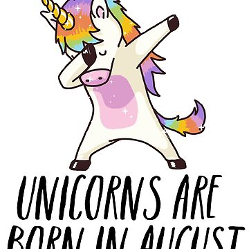 Unicorns are Born in August Cute T Shirt Dabbing Hip-Hop Pose by pinewayart