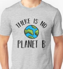 There Is No Planet B (Black) Unisex T-Shirt