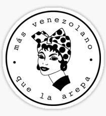 More Venezuelan than arepa Sticker