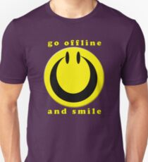 Turn Off and smile :) Unisex T-Shirt