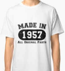 Made In 1957 All Original Parts 60th Birthday Classic T-Shirt