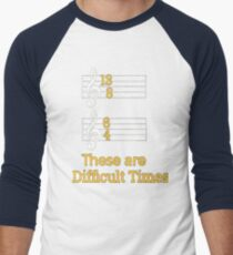 These are Difficult Times Funny Pun Parody Tee for Musicians T-Shirt