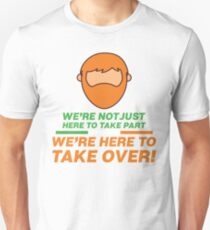 We're Not Just Here To Take Part, We're Here To Take Over McGregor T-Shirt