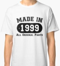 Made in 1999 All Original Parts 18th Eighteenth Birthday Classic T-Shirt
