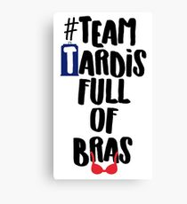 Doctor Who: #TeamTARDISFullofBras Canvas Print