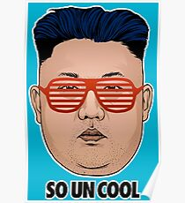 So Kim Jong Un Cool Poster