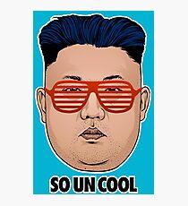 So Kim Jong Un Cool Photographic Print