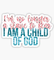 I'm No Longer a Slave to Fear Sticker