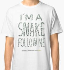 I'M A SNAKE FOLLOW ME (dark green) Classic T-Shirt
