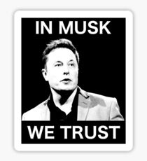 In Musk We Trust Sticker
