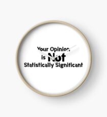 Your Opinion is not Statistically Significant Clock