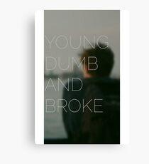 Young, Dumb & Broke  Canvas Print