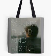 Young, Dumb & Broke  Tote Bag