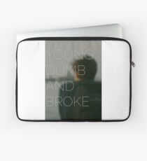 Young, Dumb & Broke  Laptop Sleeve
