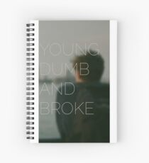 Young, Dumb & Broke  Spiral Notebook