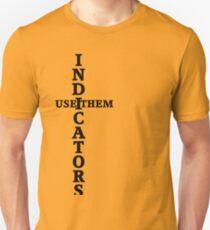INDICATORS - USE THEM T-Shirt