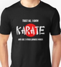 Trust me I know Karate and 2 other Japanese words T-Shirt